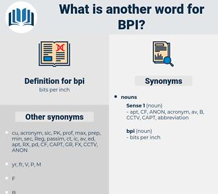 bpi, synonym bpi, another word for bpi, words like bpi, thesaurus bpi