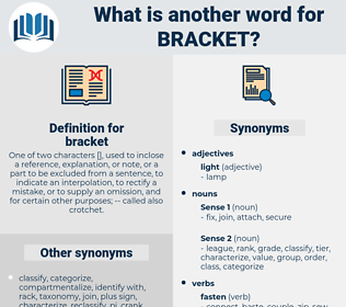 bracket, synonym bracket, another word for bracket, words like bracket, thesaurus bracket