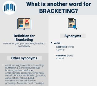 Bracketing, synonym Bracketing, another word for Bracketing, words like Bracketing, thesaurus Bracketing