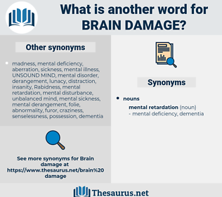 brain damage, synonym brain damage, another word for brain damage, words like brain damage, thesaurus brain damage