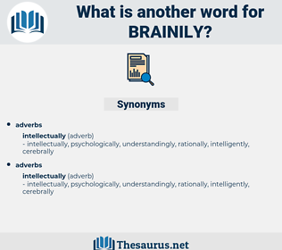 brainily, synonym brainily, another word for brainily, words like brainily, thesaurus brainily