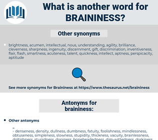 braininess, synonym braininess, another word for braininess, words like braininess, thesaurus braininess