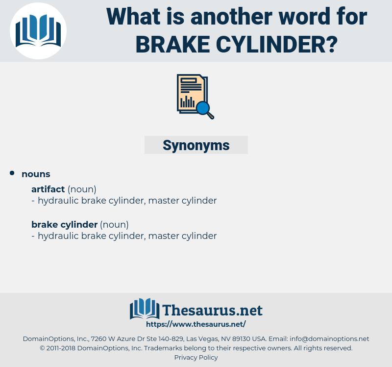 brake cylinder, synonym brake cylinder, another word for brake cylinder, words like brake cylinder, thesaurus brake cylinder