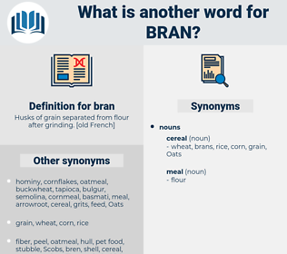 bran, synonym bran, another word for bran, words like bran, thesaurus bran