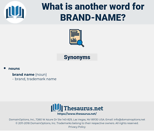 brand name, synonym brand name, another word for brand name, words like brand name, thesaurus brand name