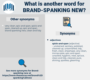 brand spanking new, synonym brand spanking new, another word for brand spanking new, words like brand spanking new, thesaurus brand spanking new