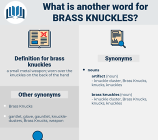 brass knuckles, synonym brass knuckles, another word for brass knuckles, words like brass knuckles, thesaurus brass knuckles