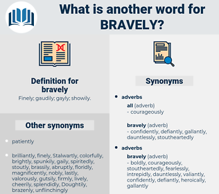 bravely, synonym bravely, another word for bravely, words like bravely, thesaurus bravely