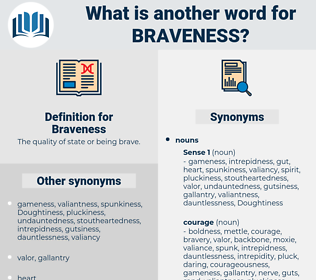 Braveness, synonym Braveness, another word for Braveness, words like Braveness, thesaurus Braveness