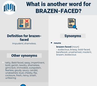 brazen-faced, synonym brazen-faced, another word for brazen-faced, words like brazen-faced, thesaurus brazen-faced