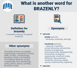 brazenly, synonym brazenly, another word for brazenly, words like brazenly, thesaurus brazenly