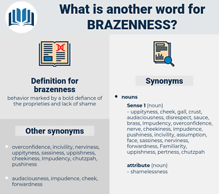 brazenness, synonym brazenness, another word for brazenness, words like brazenness, thesaurus brazenness