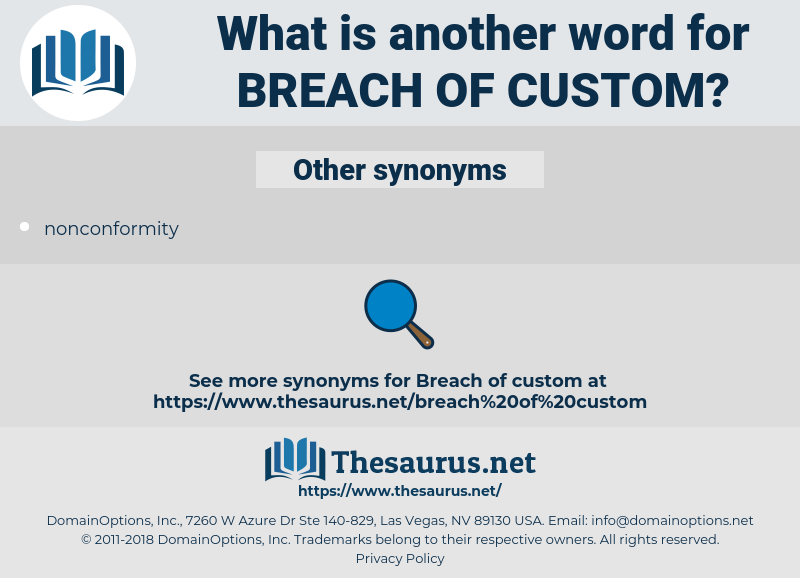 breach of custom, synonym breach of custom, another word for breach of custom, words like breach of custom, thesaurus breach of custom