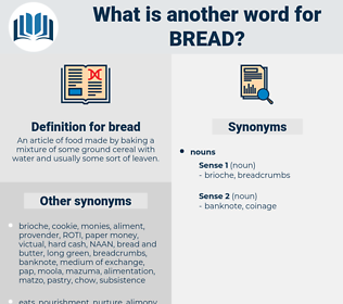 bread, synonym bread, another word for bread, words like bread, thesaurus bread