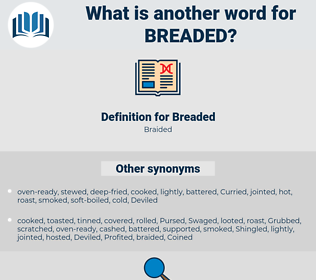 Breaded, synonym Breaded, another word for Breaded, words like Breaded, thesaurus Breaded