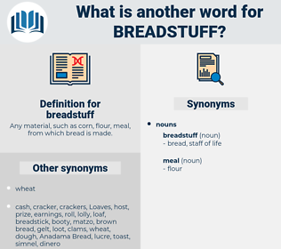 breadstuff, synonym breadstuff, another word for breadstuff, words like breadstuff, thesaurus breadstuff