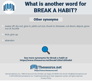 break a habit, synonym break a habit, another word for break a habit, words like break a habit, thesaurus break a habit