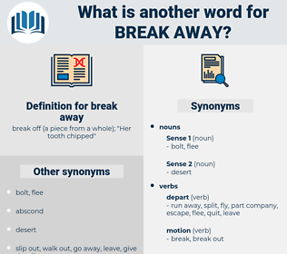 break away, synonym break away, another word for break away, words like break away, thesaurus break away