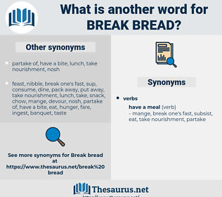 break bread, synonym break bread, another word for break bread, words like break bread, thesaurus break bread