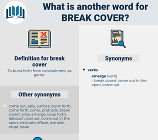 break cover, synonym break cover, another word for break cover, words like break cover, thesaurus break cover