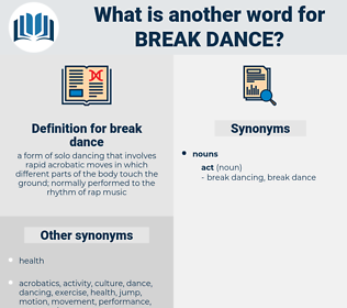break dance, synonym break dance, another word for break dance, words like break dance, thesaurus break dance