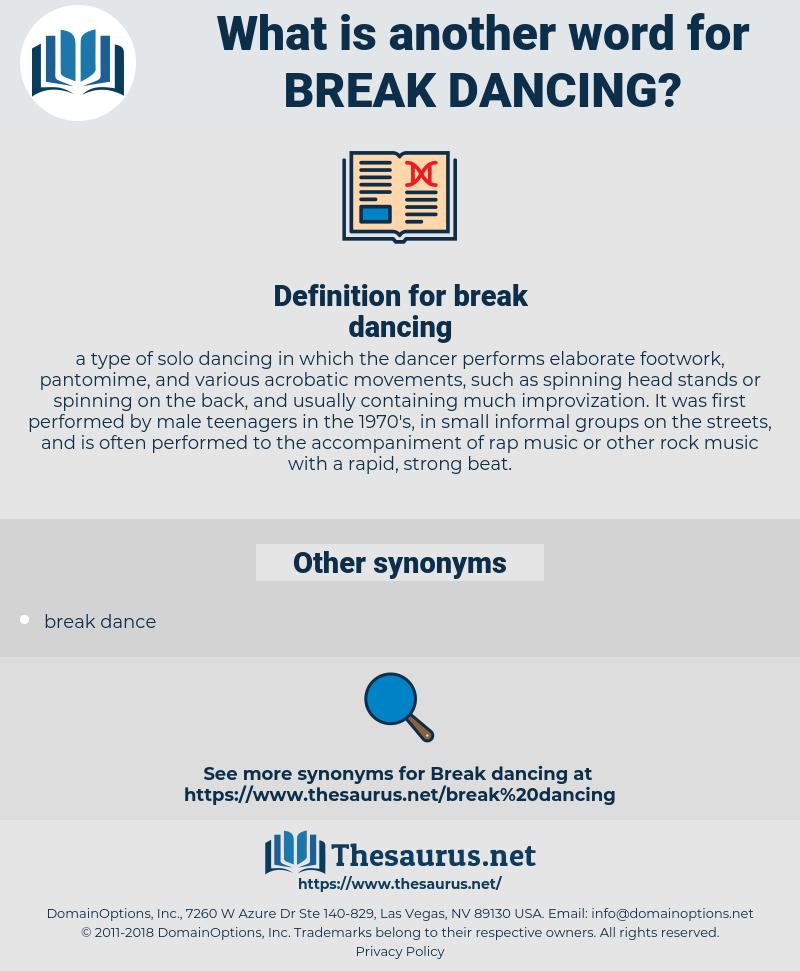 break dancing, synonym break dancing, another word for break dancing, words like break dancing, thesaurus break dancing