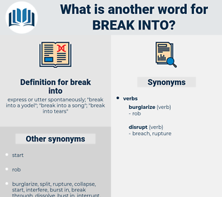 break into, synonym break into, another word for break into, words like break into, thesaurus break into