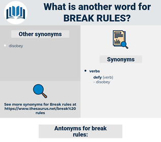 break rules, synonym break rules, another word for break rules, words like break rules, thesaurus break rules