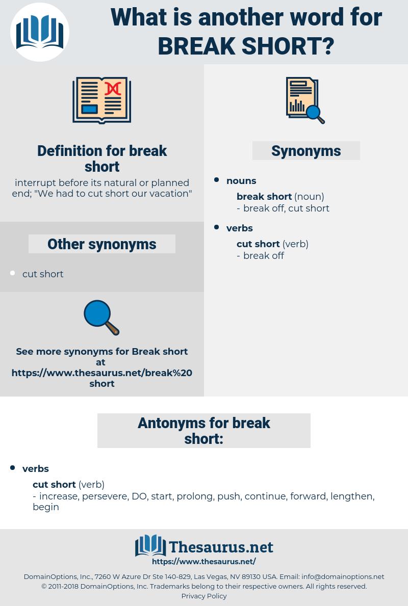 break short, synonym break short, another word for break short, words like break short, thesaurus break short