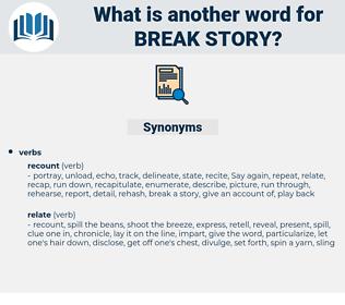 break story, synonym break story, another word for break story, words like break story, thesaurus break story