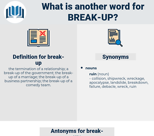 break up, synonym break up, another word for break up, words like break up, thesaurus break up
