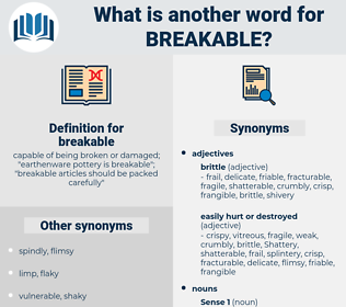 breakable, synonym breakable, another word for breakable, words like breakable, thesaurus breakable