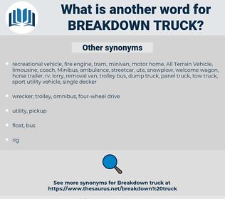 breakdown truck, synonym breakdown truck, another word for breakdown truck, words like breakdown truck, thesaurus breakdown truck