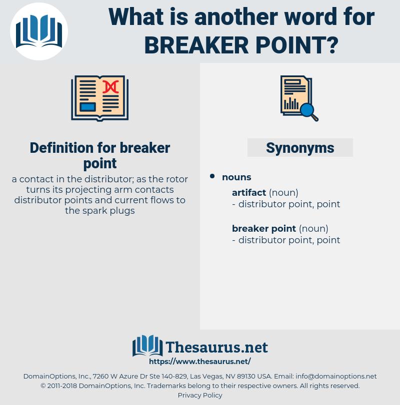 breaker point, synonym breaker point, another word for breaker point, words like breaker point, thesaurus breaker point