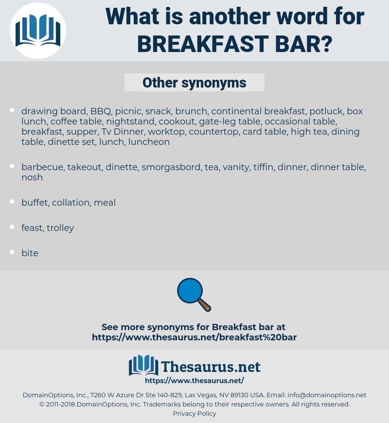breakfast bar, synonym breakfast bar, another word for breakfast bar, words like breakfast bar, thesaurus breakfast bar