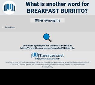breakfast burrito, synonym breakfast burrito, another word for breakfast burrito, words like breakfast burrito, thesaurus breakfast burrito