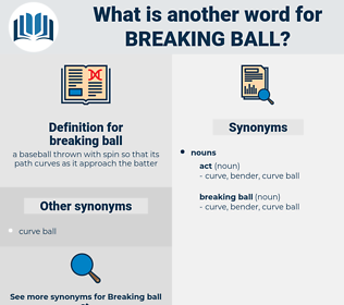 breaking ball, synonym breaking ball, another word for breaking ball, words like breaking ball, thesaurus breaking ball