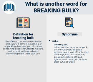 breaking bulk, synonym breaking bulk, another word for breaking bulk, words like breaking bulk, thesaurus breaking bulk