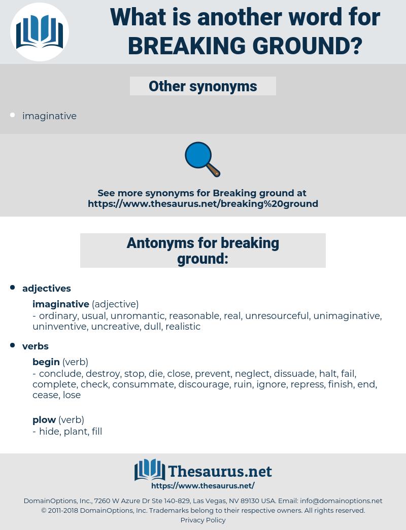 breaking ground, synonym breaking ground, another word for breaking ground, words like breaking ground, thesaurus breaking ground