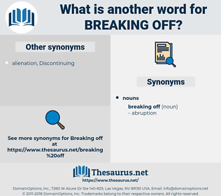 breaking off, synonym breaking off, another word for breaking off, words like breaking off, thesaurus breaking off