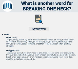 breaking one neck, synonym breaking one neck, another word for breaking one neck, words like breaking one neck, thesaurus breaking one neck