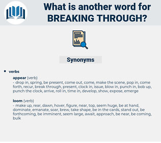 breaking through, synonym breaking through, another word for breaking through, words like breaking through, thesaurus breaking through