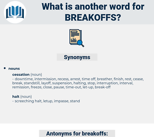 breakoffs, synonym breakoffs, another word for breakoffs, words like breakoffs, thesaurus breakoffs