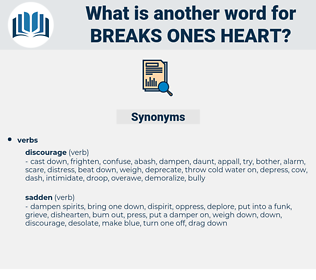 breaks ones heart, synonym breaks ones heart, another word for breaks ones heart, words like breaks ones heart, thesaurus breaks ones heart