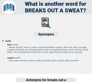 breaks out a sweat, synonym breaks out a sweat, another word for breaks out a sweat, words like breaks out a sweat, thesaurus breaks out a sweat