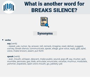 breaks silence, synonym breaks silence, another word for breaks silence, words like breaks silence, thesaurus breaks silence