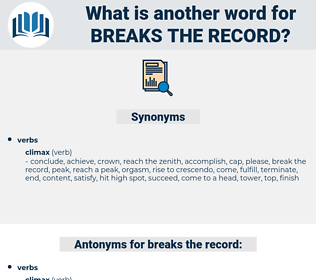 breaks the record, synonym breaks the record, another word for breaks the record, words like breaks the record, thesaurus breaks the record