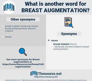 breast augmentation, synonym breast augmentation, another word for breast augmentation, words like breast augmentation, thesaurus breast augmentation