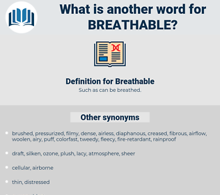 Breathable, synonym Breathable, another word for Breathable, words like Breathable, thesaurus Breathable