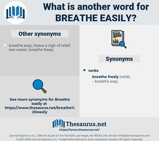 breathe easily, synonym breathe easily, another word for breathe easily, words like breathe easily, thesaurus breathe easily